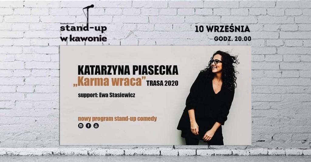 """Po przerwie wracamy z cyklem nowego sezonu Stand-up w Kawonie. Na pierwszy ogień Katarzyna Piasecka. ______________________________________________________  Katarzyna Piasecka w najnowszym programie stand-up comedy """"KARMA WRACA"""". Nowe historie, nowe spostrzeżenia i kawał śmiesznego programu. Wszystko w niezmiennie charyzmatycznej, bezpośredniej i bezkompromisowej formie.   Support: Ewa Stasiewicz"""